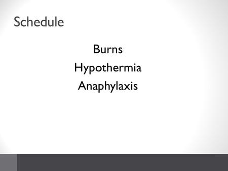 Schedule Burns Hypothermia Anaphylaxis. You will need Paper Pen Coin MCQ card.
