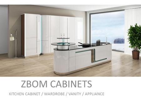 ZBOM CABINETS KITCHEN CABINET / WARDROBE / VANITY / APPLIANCE