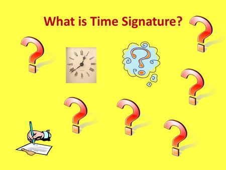 What is Time Signature?. 1 2 3 1 2 3 A TIME SIGNATURE tells you how the music is to be COUNTED. 1 2 3 4 1 2 3 4 1 2 3 4 1 2 3 4 5 6 1 2 1 2 Notice the.