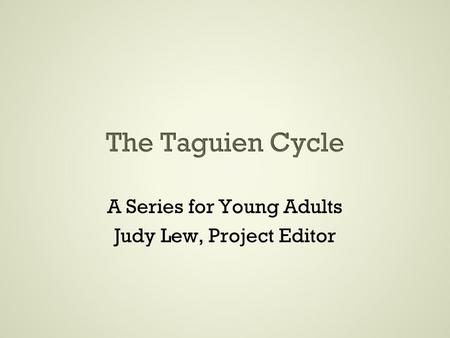 A Series for Young Adults Judy Lew, Project Editor.