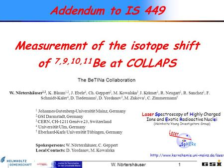 W. Nörtershäuser 1 Addendum to IS 449 Measurement of the isotope shift of 7,9,10,11 Be at COLLAPS Laser Spectroscopy of Highly Charged Ions and Exotic.