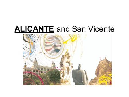 ALICANTE and San Vicente. The city of Alicante, located right on the heart of the Mediterranean coast, is one of the favourite spanish destinations. Esplanade.