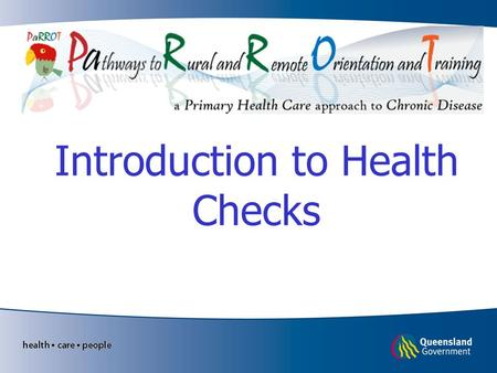 Introduction to Health Checks. Learning objectives Familiarisation with the Well Persons and Well Child Health Check tool Understand the relationship.