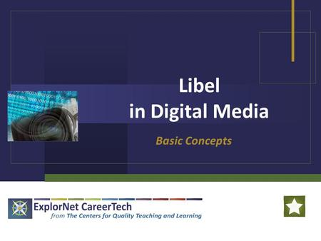 Libel in Digital Media Basic Concepts. Libel in Digital Media Libel: Libel is the publication of a false statement that seeks to harm someone's reputation.