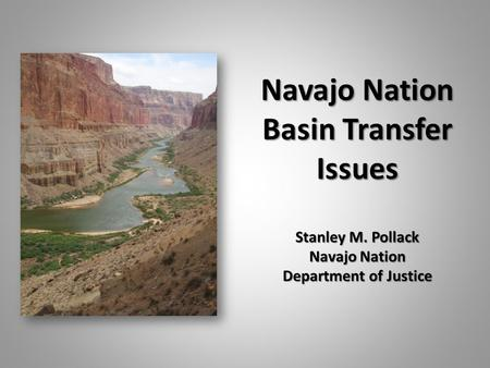 Navajo Nation Basin Transfer Issues Stanley M