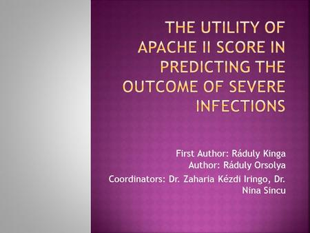 First Author: Ráduly Kinga Author: Ráduly Orsolya Coordinators: Dr. Zaharia Kézdi Iringo, Dr. Nina Sincu.