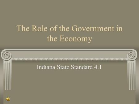 The Role of the Government in the Economy Indiana State Standard 4.1.
