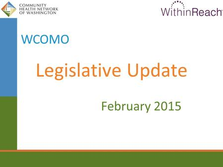 Legislative Update February 2015 WCOMO. 2015 – 2017 Budget.
