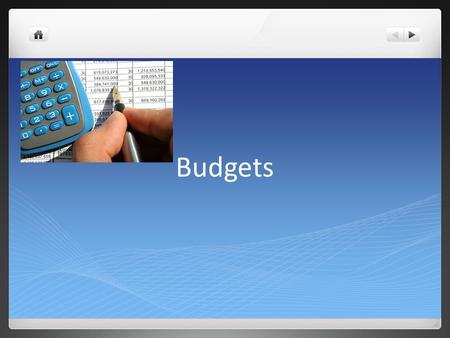 Budgets. What is a Budget? A budget is a written document or electronic file that helps you take control of your personal finances The goal of a budget.