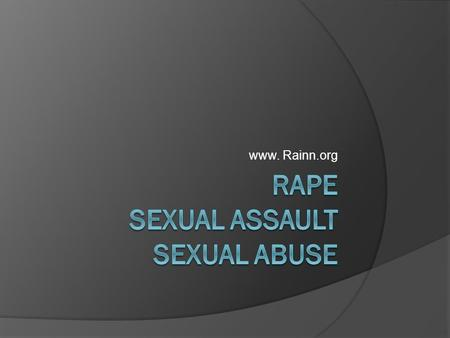 Www. Rainn.org. What is consent?  consent is about communication.  Consent is an agreement between participants to engage in sexual activity. There.
