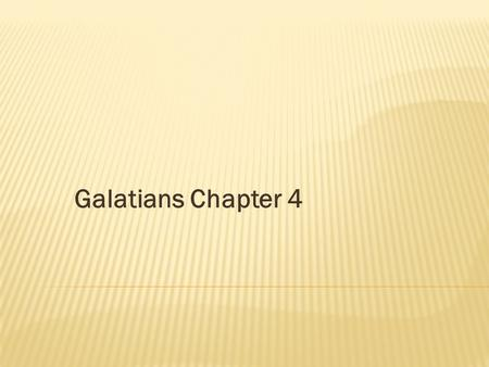 Galatians Chapter 4. Ephesians 2:1-3 And you He made alive, who were dead in trespasses and sins, 2 in which you once walked according to the course of.