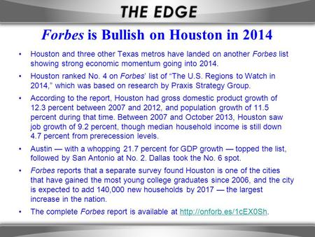 Forbes is Bullish on Houston in 2014 Houston and three other Texas metros have landed on another Forbes list showing strong economic momentum going into.