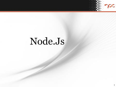 Node.Js 1. 2 Contents About Node.Js Web requirement latest trends Introduction Simple web server creation in Node.Js Dynamic Web pages Dynamic web page.