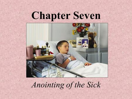 Anointing of the Sick Chapter Seven. The Mystery of Suffering Jesus did not come to explain or take away suffering—he came to be with people as they suffered.