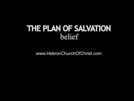 Www.HebronChurchOfChrist.com. Hell awaits all who do not believe Jesus is the Christ, Jn. 8:24 He is the Son of God He is the Savior Denial condemns the.