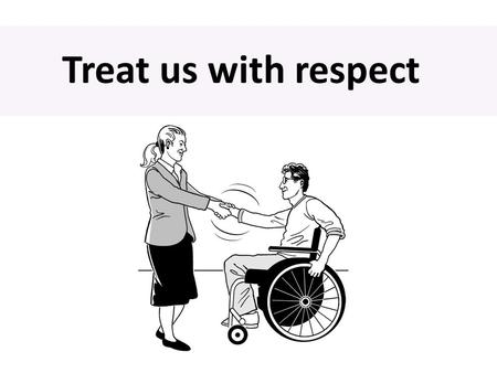 Treat us with respect. A proper living wage Accessible building.
