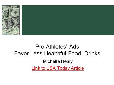 Pro Athletes' Ads Favor Less Healthful Food, Drinks Michelle Healy Link to USA Today Article.