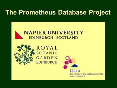 The Prometheus Database Project bbsrc biotechnology and biological sciences research council.