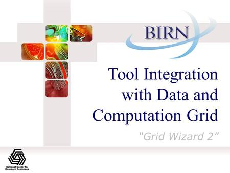 "Tool Integration with Data and Computation Grid ""Grid Wizard 2"""