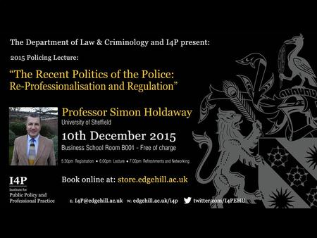 01 February 20161. 2 The Re-Professionalisation of the Police in England and Wales Simon Holdaway Professor of Criminology Nottingham Trent University.