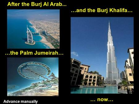After the Burj Al Arab... …and the Burj Khalifa… …the Palm Jumeirah…