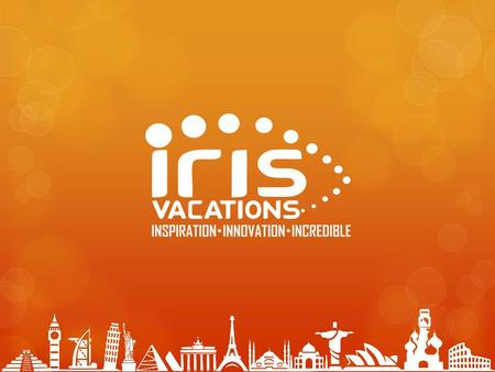 Who We Are??  Iris Vacations is an investment project of one of the leading Health care company. Having global network of business partners, associates.