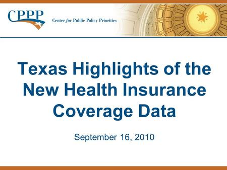 Texas Highlights of the New Health Insurance Coverage Data September 16, 2010.