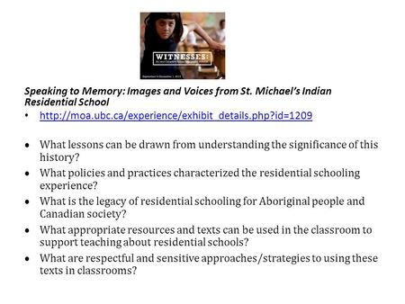 Speaking to Memory: Images and Voices from St. Michael's Indian Residential School   What lessons.