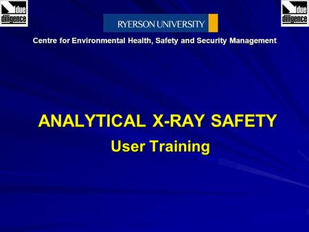 ANALYTICAL X-RAY SAFETY User Training Centre for Environmental Health, Safety and Security Management.