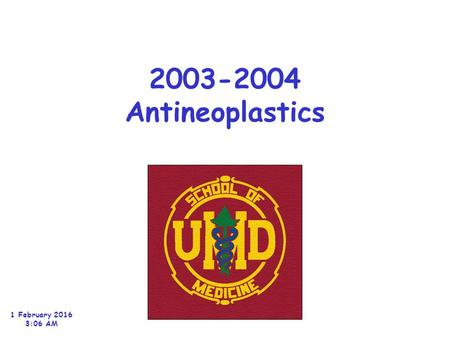 2003-2004 Antineoplastics 1 February 2016 3:08 AM.