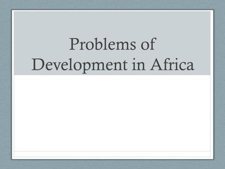 Problems of Development in Africa
