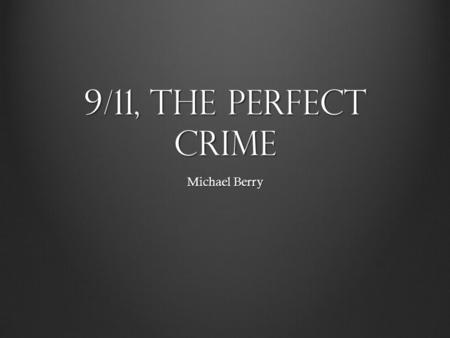 <strong>9</strong>/<strong>11</strong>, the perfect crime Michael Berry.