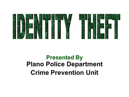 Presented By Plano Police Department Crime Prevention Unit.
