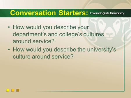 Conversation Starters: How would you describe your department's and college's cultures around service? How would you describe the university's culture.