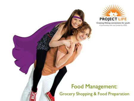 Food Management: Grocery Shopping & Food Preparation.