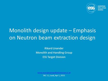 Monolith design update – Emphasis on Neutron beam extraction design