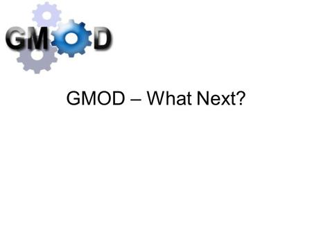 GMOD – What Next?. Application Areas Genome –Single annotation –Comparative annotation Genetics –Stocks, strains, mutants –QTL –Variation Protein annotation.