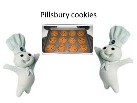Pillsbury cookies. Pillsbury commercial. Mini Hershey kisses. 2009 chefsbest award. 135 calories. 1 gram protein.28 grams serving.0.6 grams.