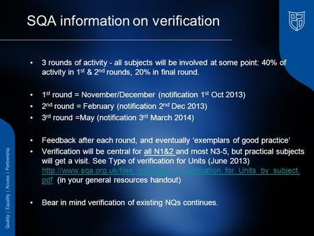SQA information on verification 3 rounds of activity - all subjects will be involved at some point: 40% of activity in 1 st & 2 nd rounds, 20% in final.