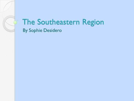 The Southeastern Region By Sophie Desidero. Location Charlotte, Memphis, and Jackson are the three most populous cities. The land in the southeast is.