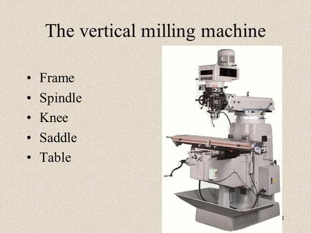 The vertical milling machine