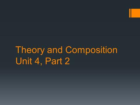 Theory and Composition Unit 4, Part 2. Bellwork: Mini Quiz.