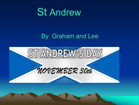 St Andrew By Graham and Lee. ST ANDREW'S DAY St Andrew is the patron saint of Scotland Feast 30th November day.