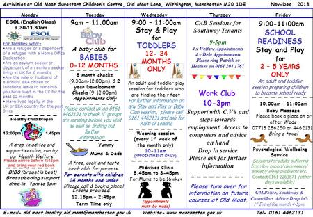 Activities at Old Moat Surestart Children's Centre, Old Moat Lane, Withington, Manchester M20 1DE Nov-Dec 2013 MondayTuesdayWednesdayThursdayFriday Healthy.
