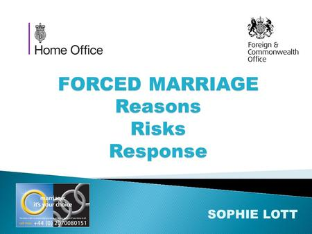 FORCED MARRIAGE Reasons Risks Response SOPHIE LOTT.
