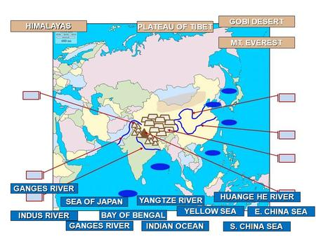 GOBI DESERT INDUS RIVER PLATEAU OF TIBET MT. EVEREST HIMALAYAS GANGES RIVER BAY OF BENGAL INDIAN OCEAN YELLOW SEA S. CHINA SEA E. CHINA SEA SEA OF JAPAN.