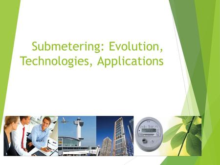 © 2011 QLC Submetering: Evolution, Technologies, Applications.