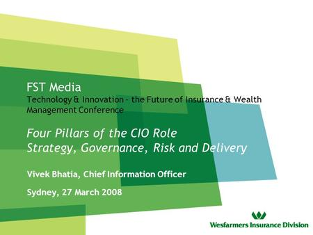 FST Media Technology & Innovation – the Future of Insurance & Wealth Management Conference Four Pillars of the CIO Role Strategy, Governance, Risk and.