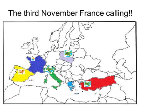 The third November France calling!!. We're coming!!