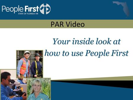 PAR Video Your inside look at how to use People First.